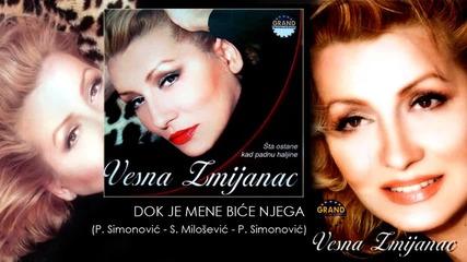 Vesna Zmijanac - Dok je mene, bice njega - (Audio 2003)
