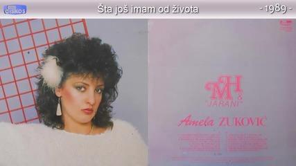 Amela Zukovic - Sta jos imam od zivota