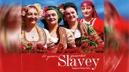 Quartet Slavey - Gane le, ganchice (Bulgarian Folklore Song)