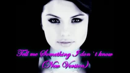 Selena Gomez & The Scene - Tell Me Something I Dont Know {[n3w v3rsi0n]}