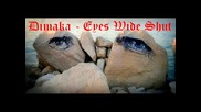 New! Български Dubstep • Dimaka - Eyes Wide Shut • 2012