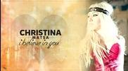 (2013) Christina Matsa - I believe in you