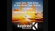 Leon Gris, Haik Solar & Arni Rock feat. Narine - Run Away (extended Mix