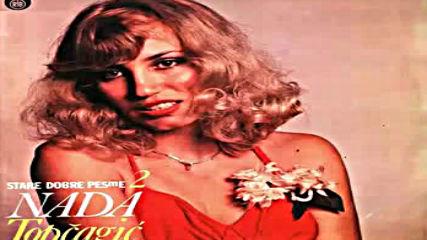 Nada Topcagic - Idem putem pesma se ori - Audio 1980 Hd