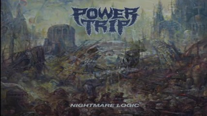 Power Trip - Nightmare Logic [ Full album ]