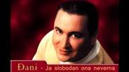 Djani - Ja slobodan,ona neverna (hq) (bg sub)