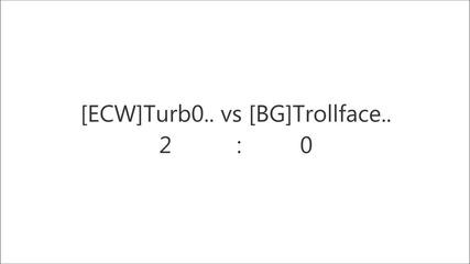 [friendly Match] [ecw]turb0.. vs [bg]trollface..