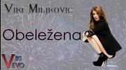 Viki Miljkovic __ Obelezena __ 2005