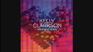 New ! Kelly Clarkson - Heartbeat Song (audio)