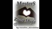 Masters - Zono Moja ;) )
