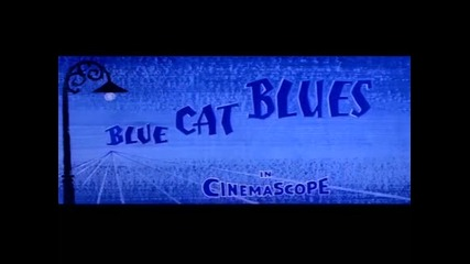 Tom and Jerry - Blue Cat Blues