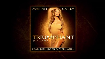 Световна Премиера Mariah Carey- Triumphant feat. Rick Ross & Meek Mill
