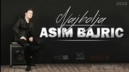 !!! Asim Bajric - 2015 - Najbolja - Prevod