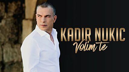 Kadir Nukic - 2019 - Volim te (hq) (bg sub)