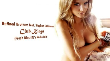 Refined Brothers feat. Stephan Endemann - Club Kings