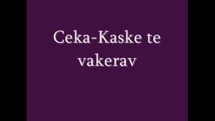 Ceka - Kaske Te Vakerav