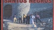 Los Santos Negros - Luciernaga 1972