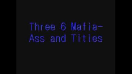 Three 6 Mafia - Ass and Titties