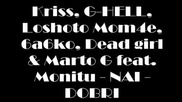 Kriss, G - Hell, Loshoto Mom4e, 6a6ko, Dead girl & Marto G feat. Monitu - Nai - Dobri