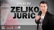 !!! Zeljko Juric 2015 - Da si tu - Revod