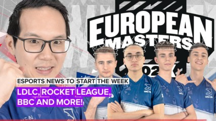 Esports news to start the week: LDLC, Rocket League, BBC and more!