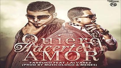 Farruko Ft. J Alvarez - Quiero Hacerte El Amor
