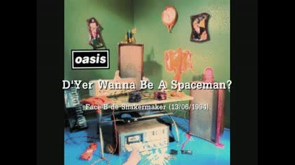 Oasis - D'yer Wanna Be A Spaceman