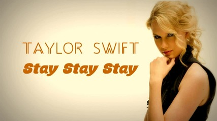 Taylor Swift - Stay Stay Stay