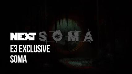 NEXTTV 043: E3 Exclusivе: S.O.M.A.