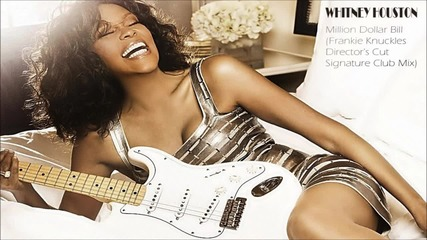 Whitney Houston - Million Dollar Bill (frankie Knuckles Director's Cut Signature Club Mix)