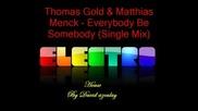Thomas Gold & Matthias Menck - Everybody Be Somebody (single Mix).flv