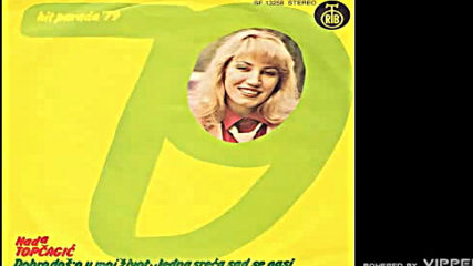 Nada Topcagic - Dobro doso u moj zivot - Audio 1979