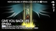 Give You Back Life - Ephixa [dubstep][wow song]