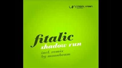 Fitalic - Shadow Run (moonbeam Remix)