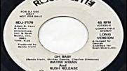 Wayne Miran & Rush Release - Oh, Baby 1975
