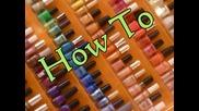 Как да си направим цветен маникюр. - Видео урок