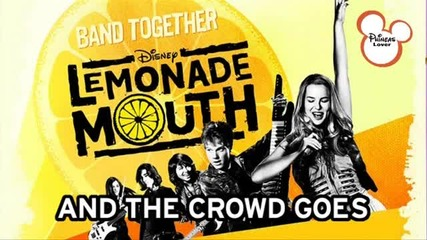 Lemonade Mouth - And The Crowd Goes