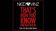 Nico & Vinz - That's How You Know (feat. Kid Ink & Bebe Rexha) (wideboys Remix)