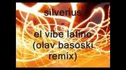 Silverius - El Vibe Latino (olav Basoski Rmx)