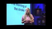 Ted:жена Описва Чувството При Инсулт