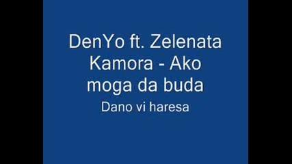 Denyo Ft. Zelenata Kamora - Ako Moga Da Buda