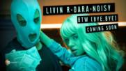 Livin R x DARA x Noisy - BTW (Bye, Bye) (Official Teaser)