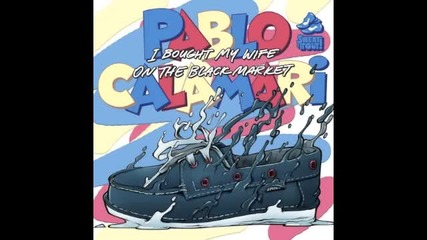 Pablo Calamari - I Bought My Wife On The Black Market dcup