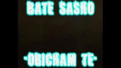 Bate Sasho- Obicham te
