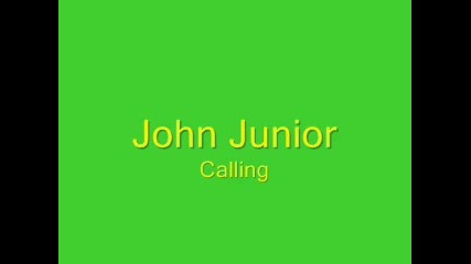 John Junior - Calling