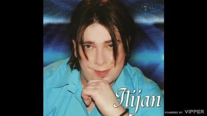 Ilijan - Nije moje srce casa - (Audio 2007)