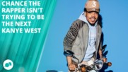 Chance the rapper: 'I'd NEVER do that'