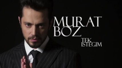+ Превод !!! Murat Boz - Tek Istegim ( Single 2018 )