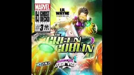 Lilwayne - Gangsta Muzik The Green Goblin!
