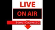 Ботев - Славия 6 - 0